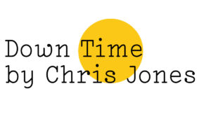 Down time by Chris Jones