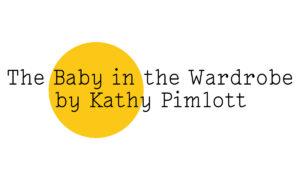 The Friday Poem 'The Baby in the Wardrobe' by Kathy Pimlott