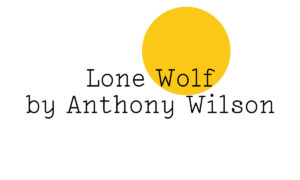 The Friday Poem 'Lone Wolf' by Anthony Wilson
